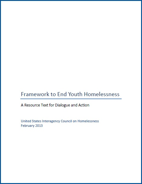 USICH Framework to End Youth Homelessness A Resource Text for Dialogue and Action